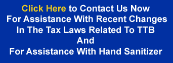 Click Here For Assistance With Alcohol Tax Rates and Hand Sanitizer